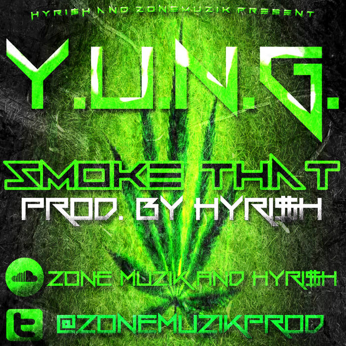 Smoke That- Y.U.N.G. (Prod By HyRI$H) cover art