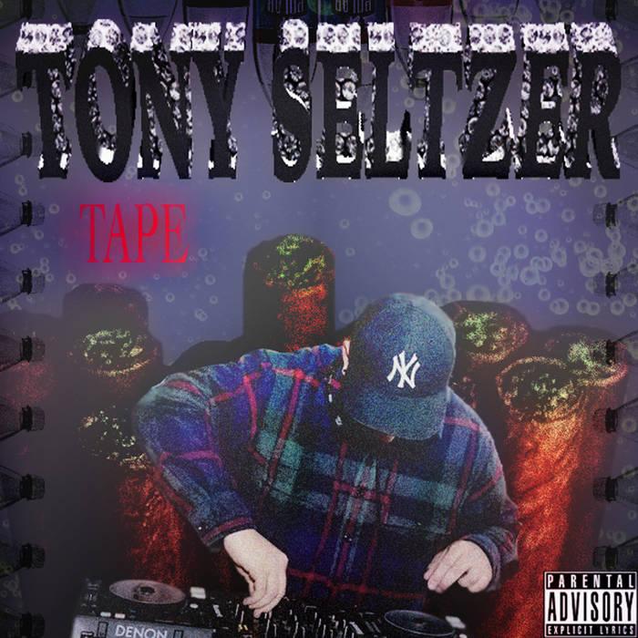 Tony Seltzer Tape cover art