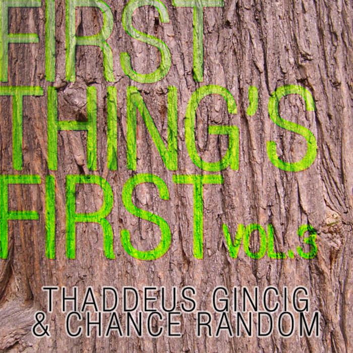 1st Things 1st Vol. 3 /// May 2013 cover art