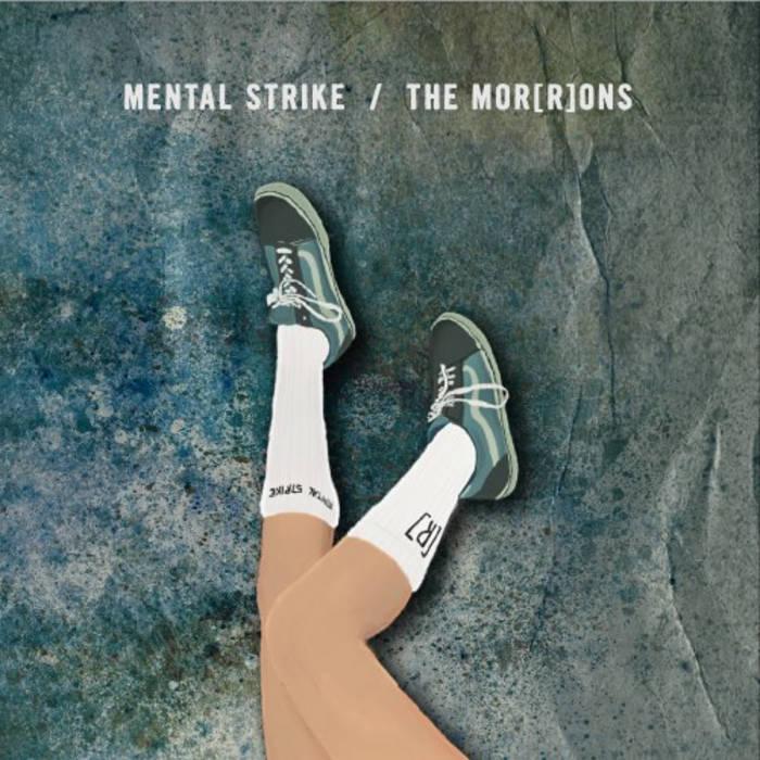 Mental Strike / The Mor(r)ons SPLIT cover art