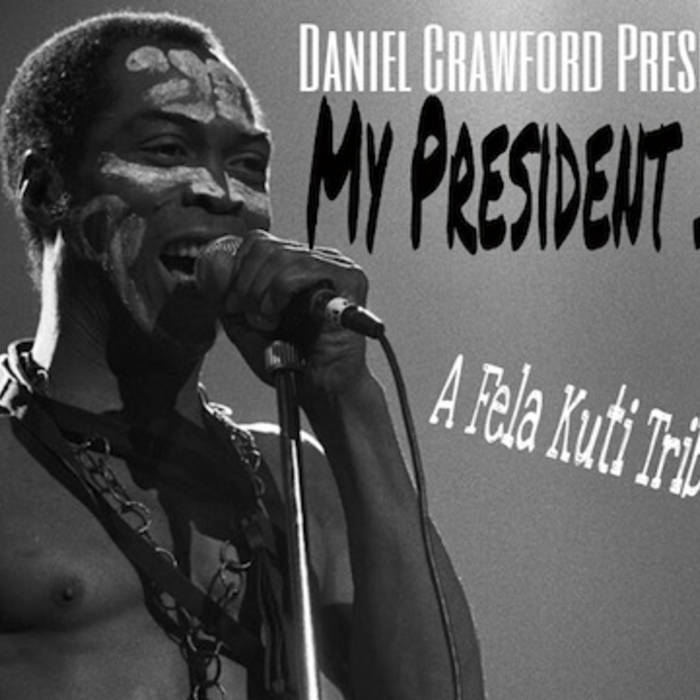 My President Is Black (A Fela Kuti Tribute Mixtape) cover art