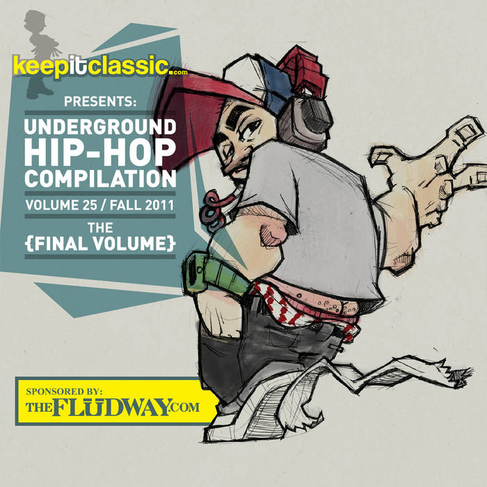 Keepitclassic.com Presents Underground Hip-Hop Volume 25: Fall 2011 - The Final Volume (Sponsored By Flud Watches) cover art