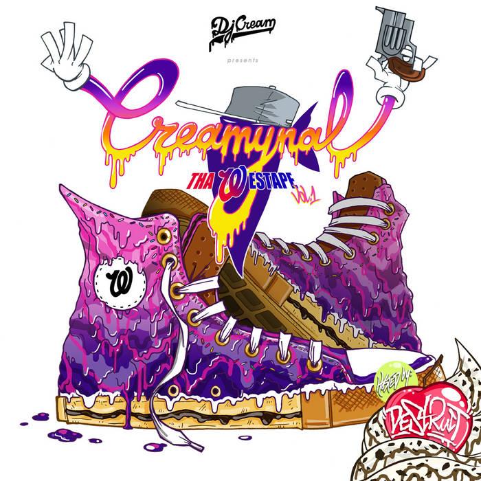 "Dj Cream presents: ""CREAMYNAL"" Tha Westape Vol.1 Hosted by Destruct cover art"