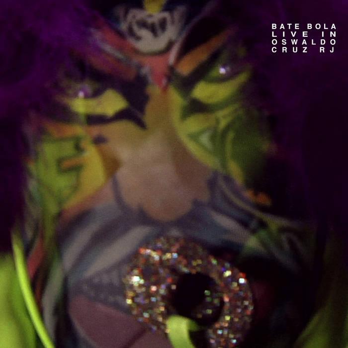 ◊ BATE BOLA ◊ live in OSWALDO CRUZ RJ cover art