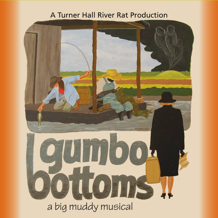 Gumbo Bottoms, a Big Muddy Musical cover art
