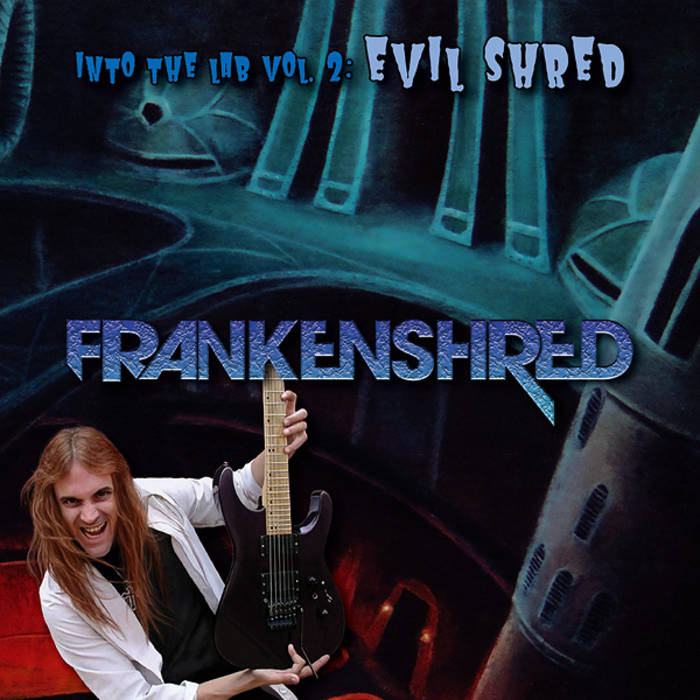 "FRANKENSHRED ""Into The Lab Vol. 2: Evil Shred"" cover art"
