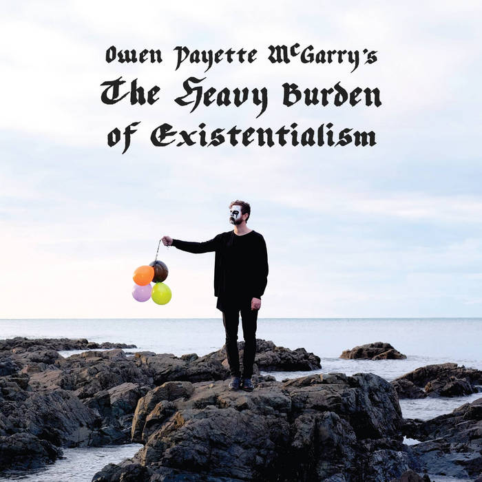 The Heavy Burden Of Existentialism cover art