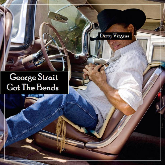George Strait Got The Bends cover art