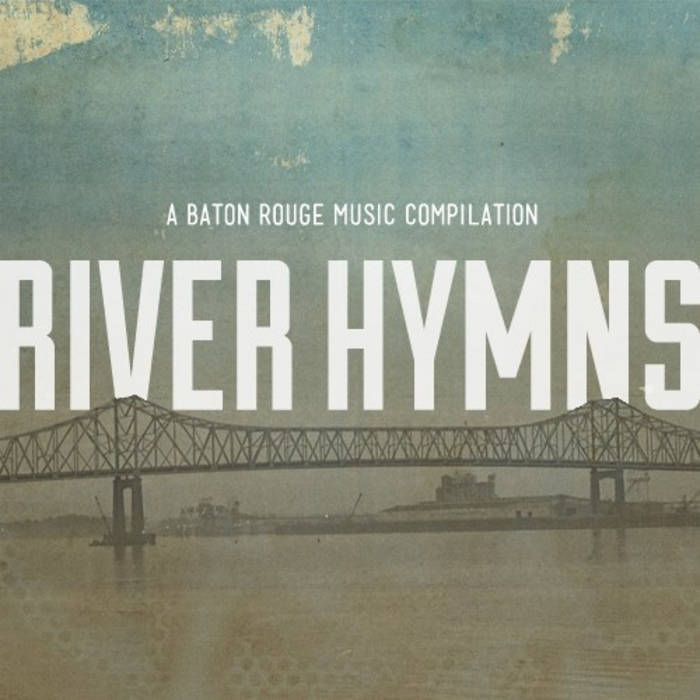River Hymns: A Baton Rouge Music Compilation cover art