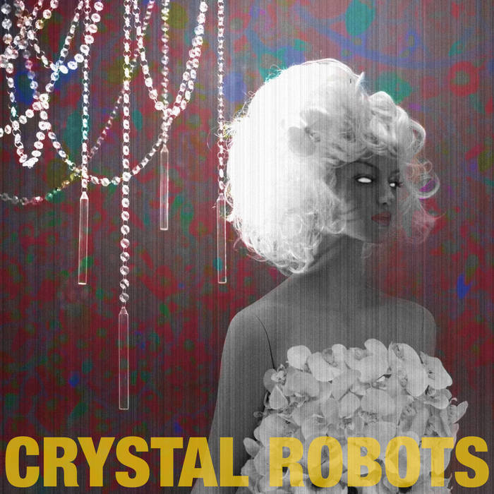 Crystal Robots cover art