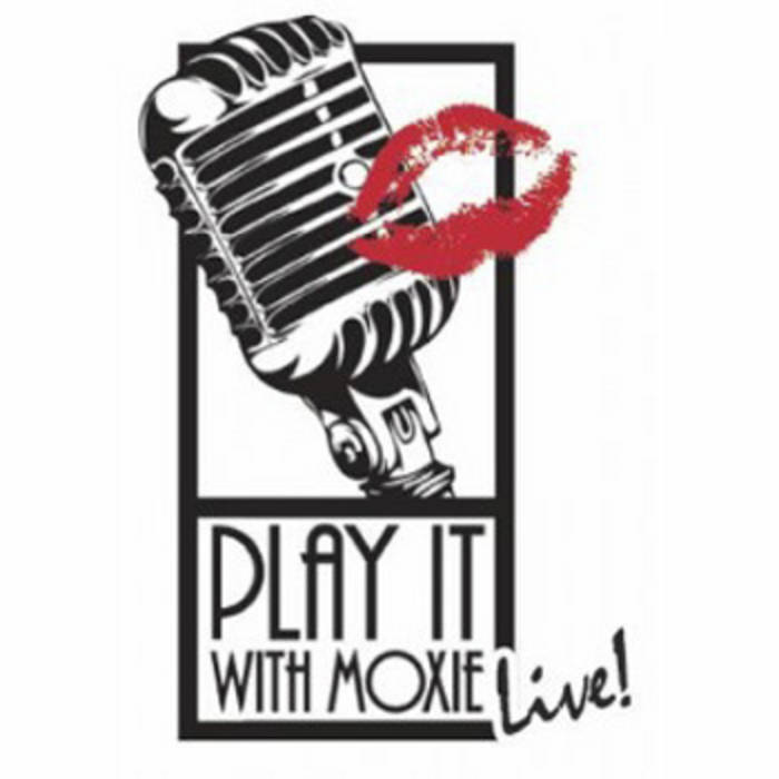 Play It With Moxie Live! cover art