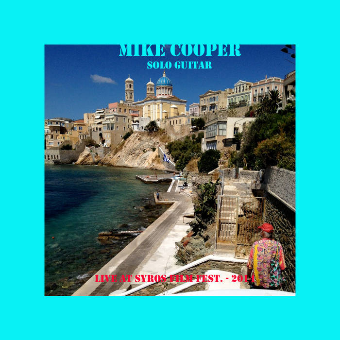 MIKE COOPER - LIVE AT SYROS INTERNATIONAL FILM FESTIVAL cover art