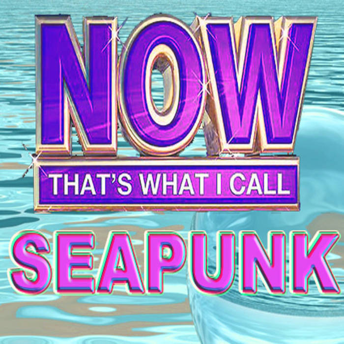NOW THAT'S WHAT I CALL SEAPUNK 2012 cover art