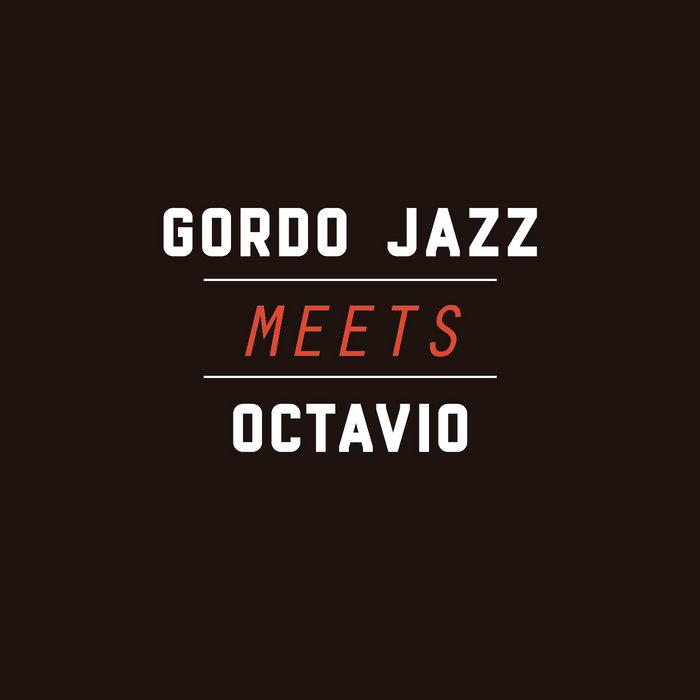 Gordo Jazz Meets Octavio cover art