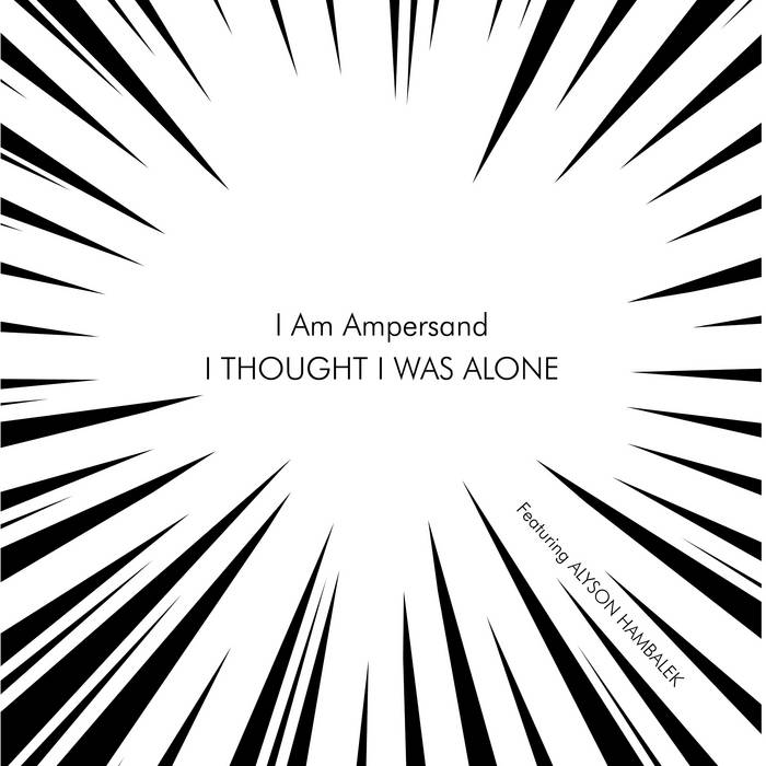 I THOUGHT I WAS ALONE (RE WORKED) cover art
