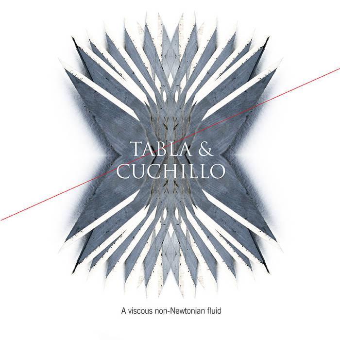 Tabla y Cuchillo | A viscous Non-Newtonian fluid cover art