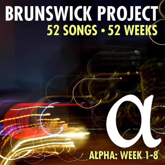 Brunswick Project: Alpha (Week 1-8) cover art