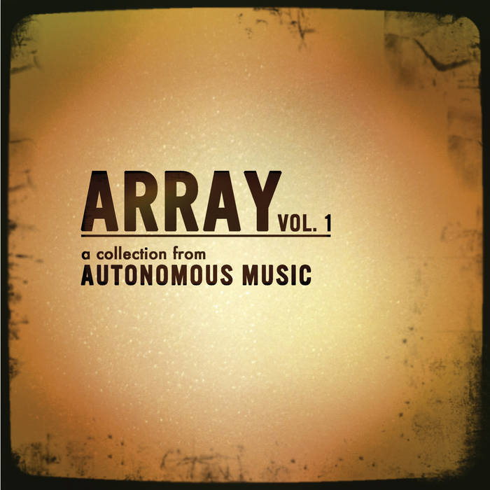 Array Vol 1: a collection from Autonomous Music cover art