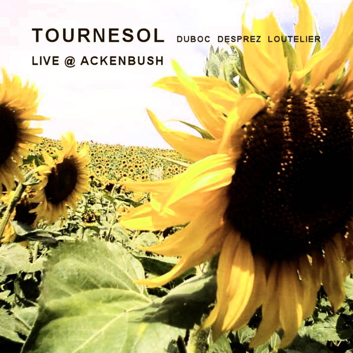 TOURNESOL (Duboc Desprez Loutelier) - live @ Ackenbush cover art