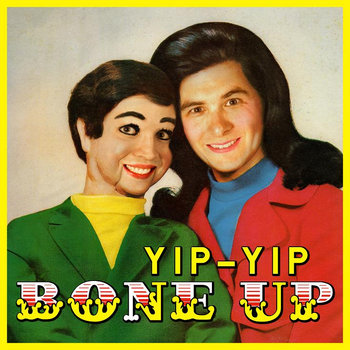 Yip-Yip - Bone Up LP