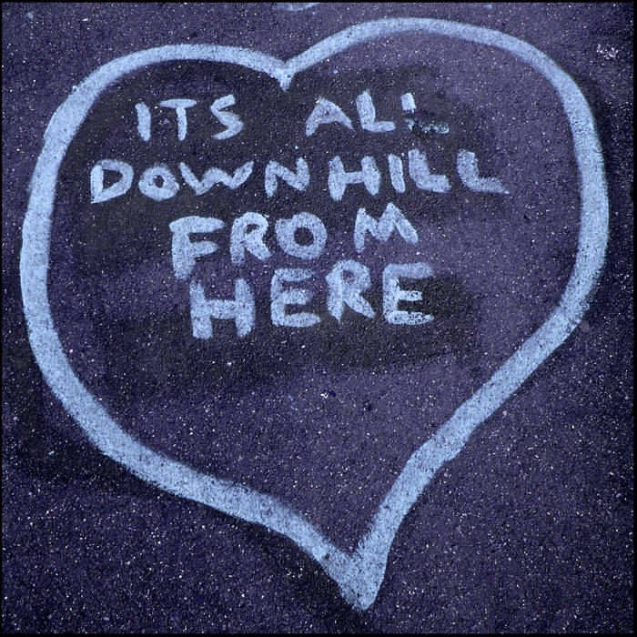 It's All Downhill From Here cover art