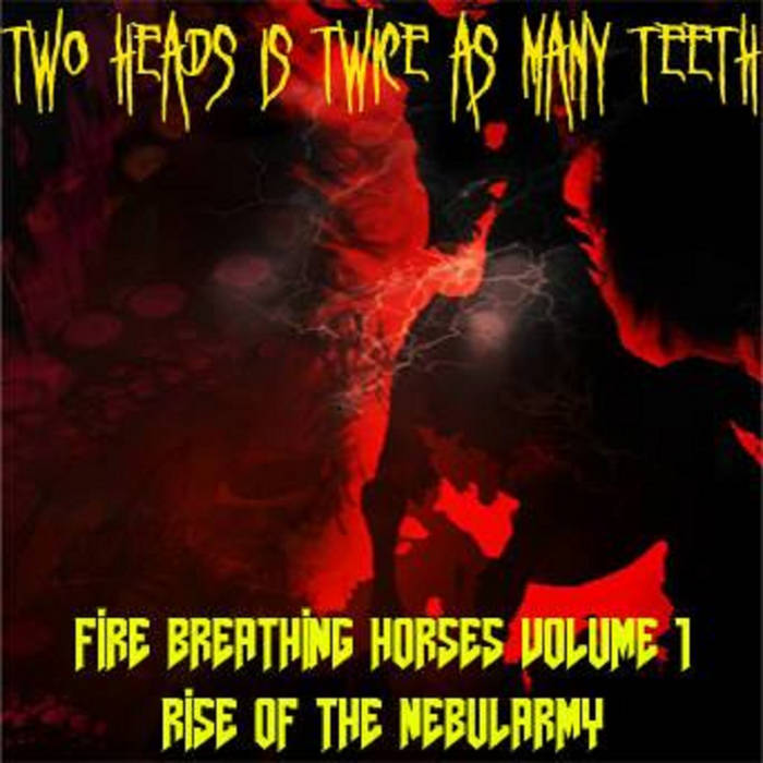 Fire Breathing Horses Volume One:  Rise of the Nebularmy cover art