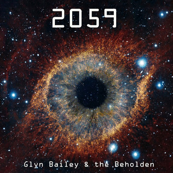 2059 by Glyn Bailey & the Beholden