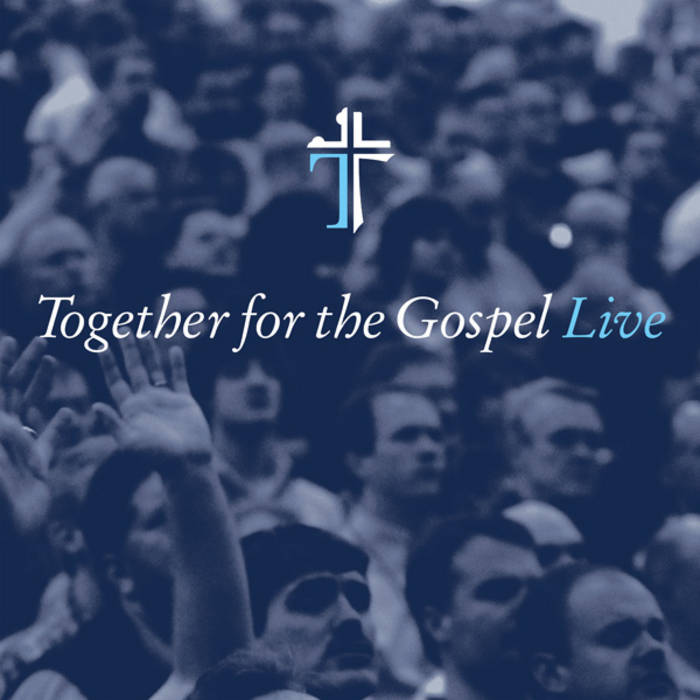 Together for the Gospel Live cover art