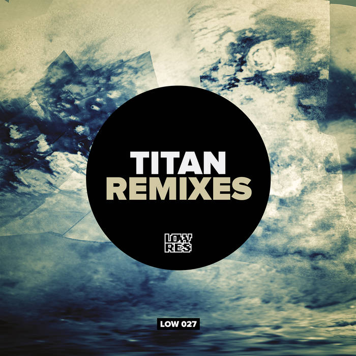 LOW 027 - Titan Remixes cover art