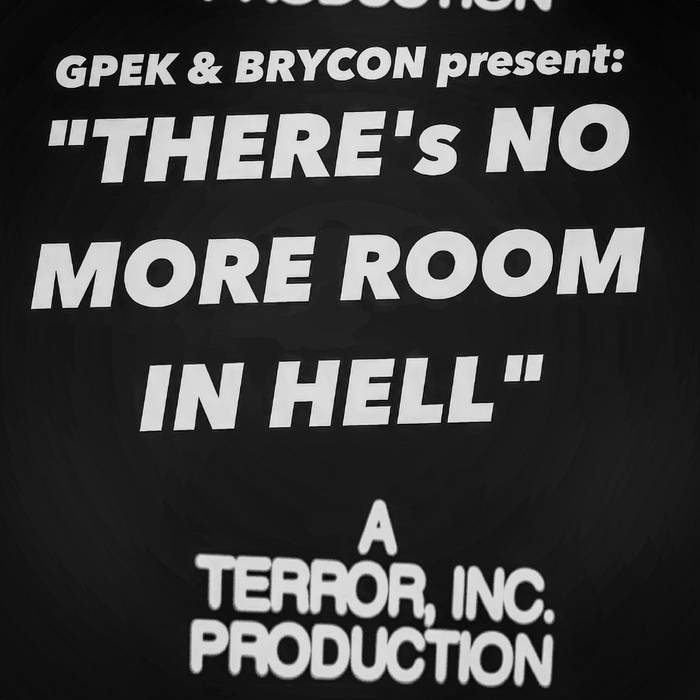 """GPek & Brycon Present: """"There's No More Room In Hell"""" cover art"""