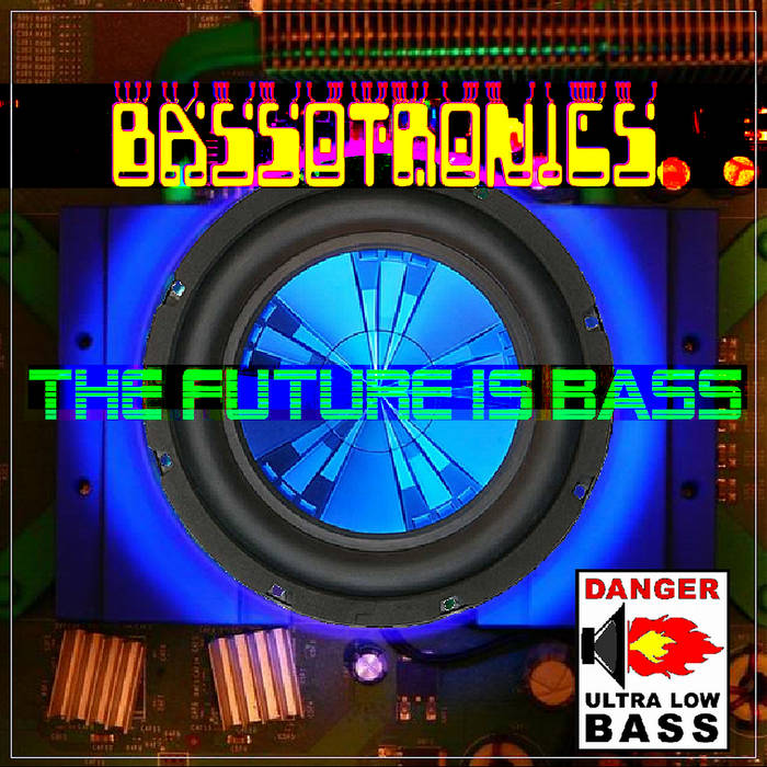 Bass Mekanik Presents: Bassotronics - The Future is Bass cover art