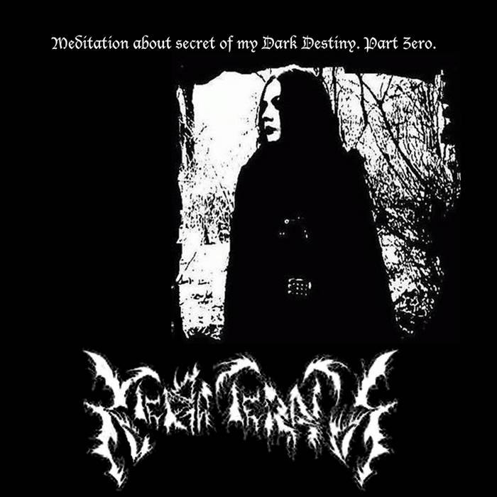 Meditation about secret of my Dark Destiny. Part Zero. cover art