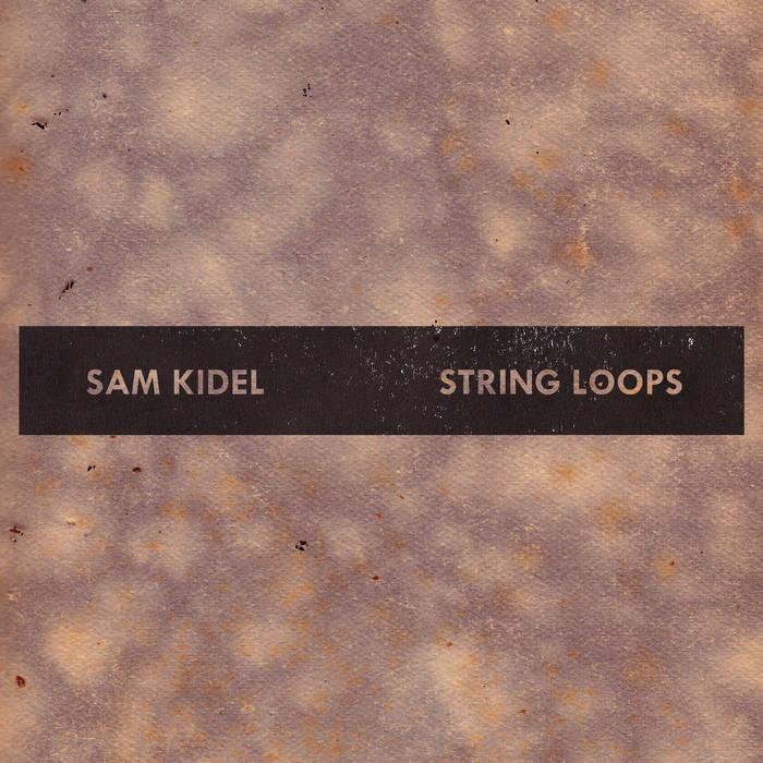Sam Kidel - String Loops cover art