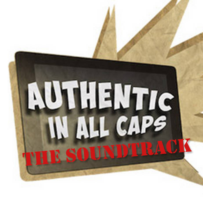 AUTHENTIC IN ALL CAPS - Soundtrack cover art