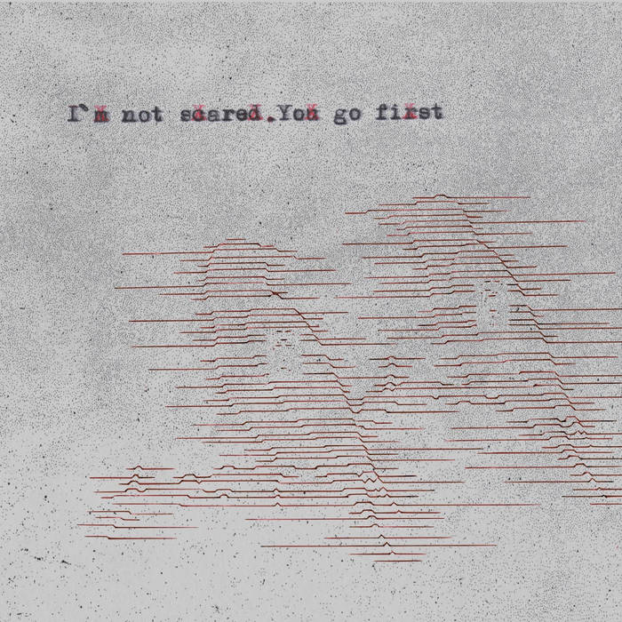 I´m not scared. You go first cover art