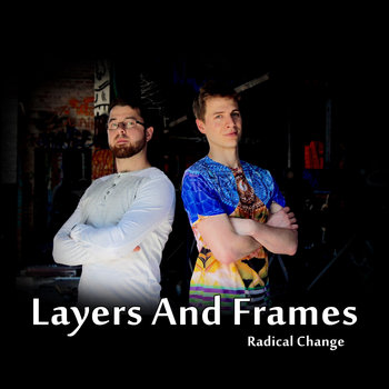 Radical Change by Layers And Frames