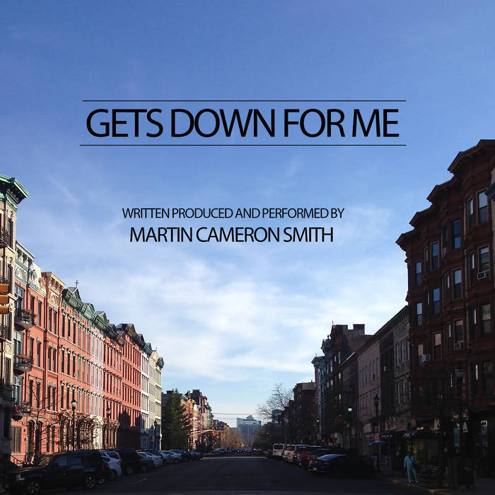 Martin Cameron Smith - Gets Down For Me (She Knows) cover art