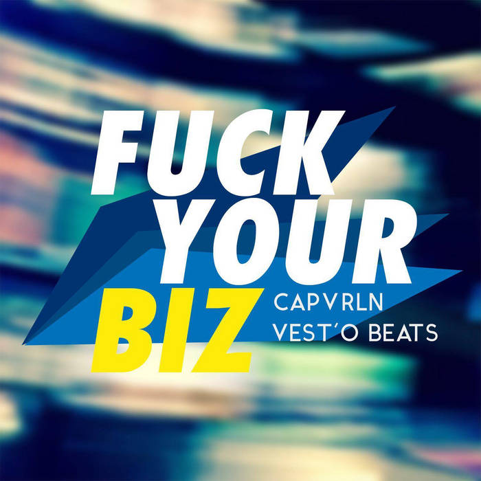 Fuck Your Biz ft. CAPVRLN - Single cover art