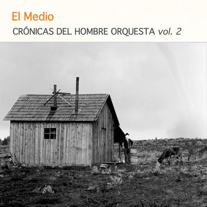 Crónicas del hombre orquesta vol. 2 cover art