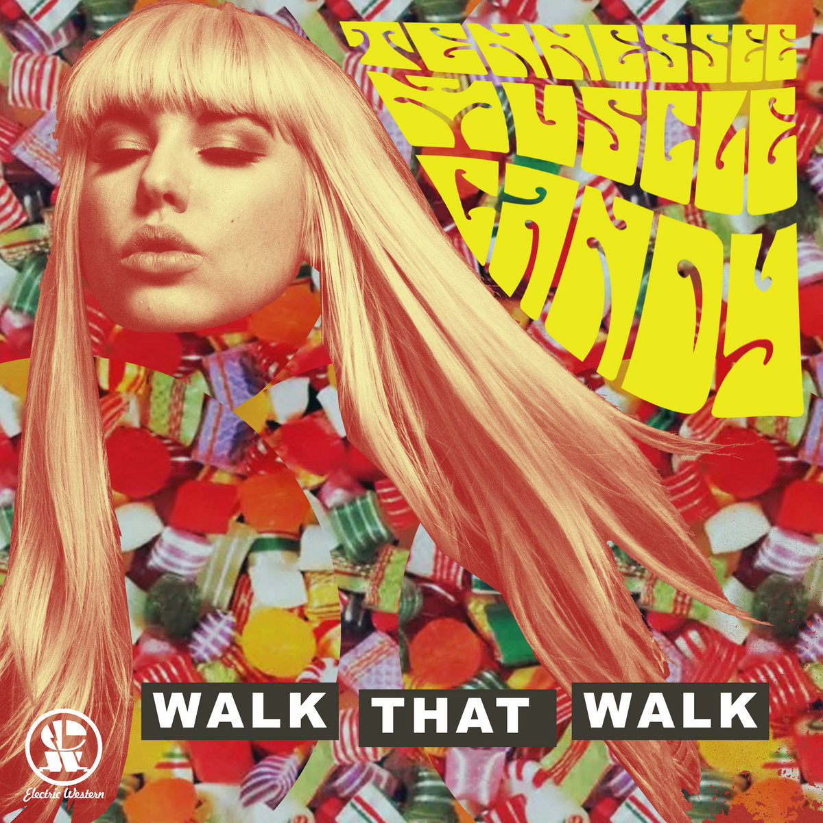 """Walk That Walk"" (Single) by Tennessee Muscle Candy"