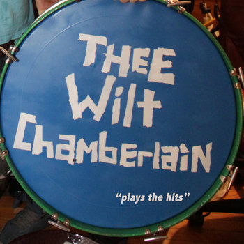 Thee Wilt Chamberlain - Plays the Hits CS