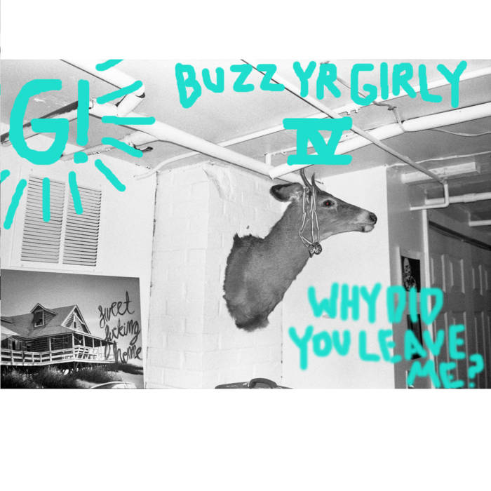 Buzz Yr Girlfriend: Vol 4 - Why Did You Leave Me? cover art