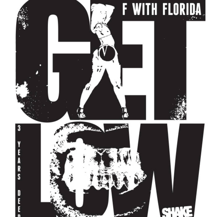 F WITH FLORIDA: 3 YEARS OF GET LOW cover art
