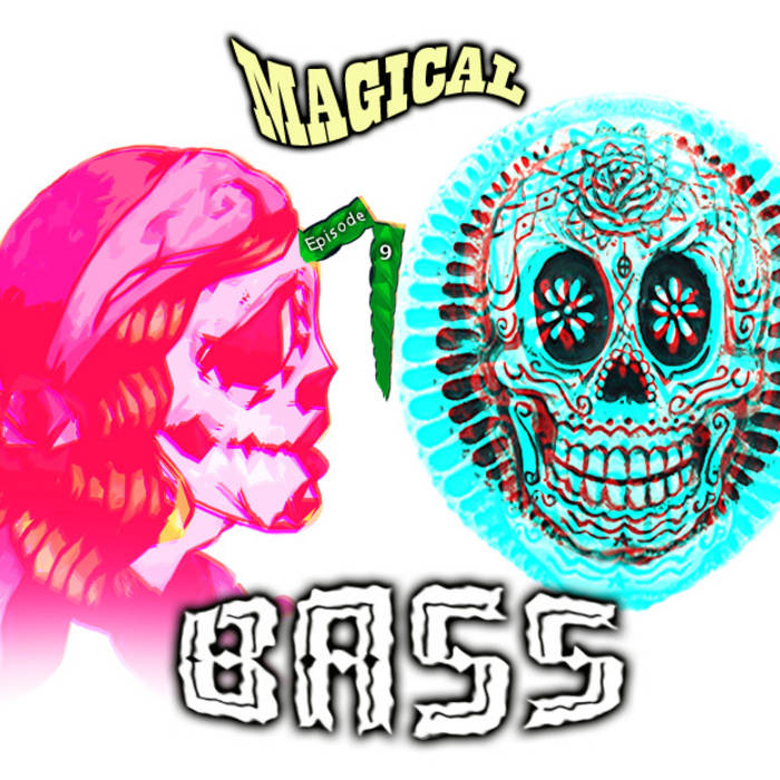 Magical Bass radio show #9 cover art