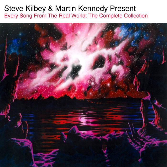 Steve Kilbey & Martin Kennedy - Every Song From The Real World: The Complete Collection Cover
