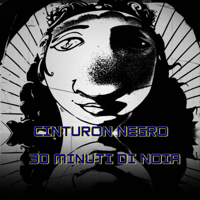 Cinturon Negro 30 minuti di Noia cover art
