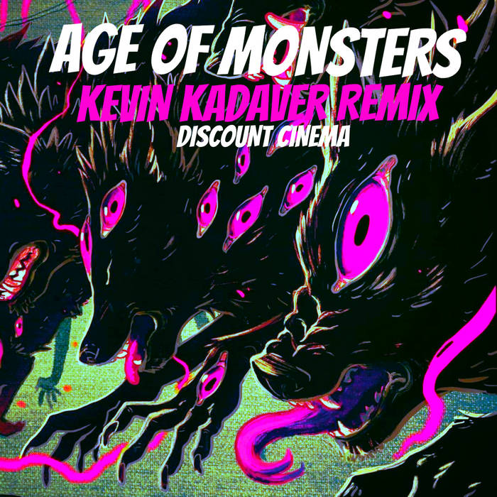 Age of Monsters (Kevin Kadaver Remix) cover art