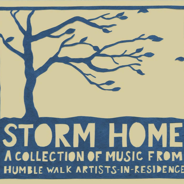 Storm Home: A Collection of Music From Humble Walk Artists-in-Residence cover art