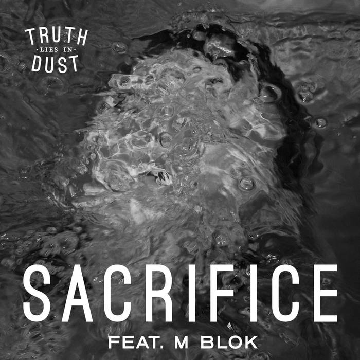 Truth Lies In Dust - Sacrifice (Feat. M Blok) cover art