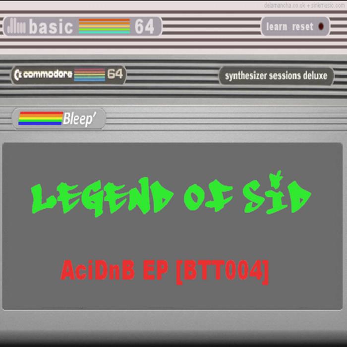 AciDnB - Legend of SID [BTT004] cover art